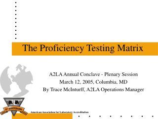 The Proficiency Testing Matrix