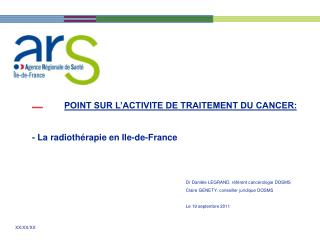 POINT SUR L ACTIVITE DE TRAITEMENT DU CANCER:   - La radioth rapie en Ile-de-France