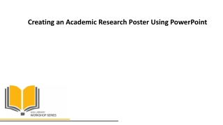 Creating an Academic Research Poster Using PowerPoint