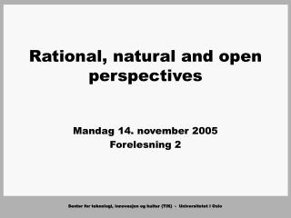 Rational, natural and open perspectives