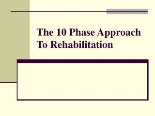The 10 Phase Approach To Rehabilitation