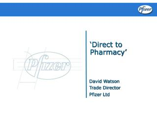 'Direct to Pharmacy'