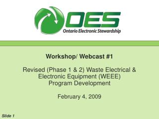 Workshop/ Webcast #1 Revised (Phase 1 & 2) Waste Electrical & Electronic Equipment (WEEE)  Program Development