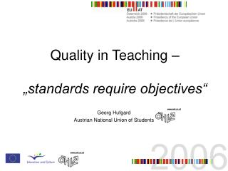 "Quality in Teaching – ""standards require objectives"""