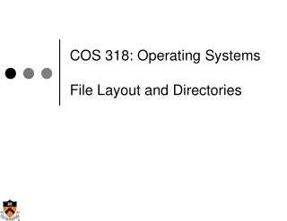 COS 318: Operating Systems  File Layout and Directories