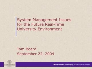 System Management Issues for the Future Real-Time University Environment