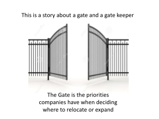 The Gate is the priorities companies have when deciding where to relocate or expand