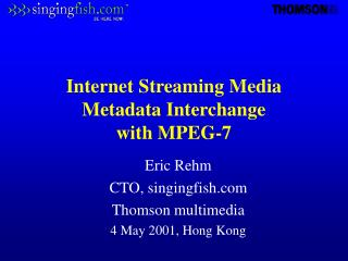 Internet Streaming Media Metadata Interchange  with MPEG-7