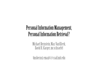 Personal Information Management, Personal Information Retrieval?