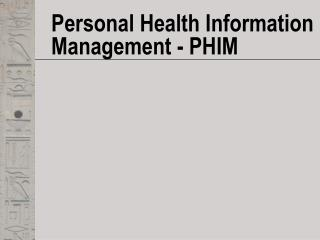 Personal Health Information Management - PHIM