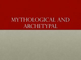 Mythological and Archetypal
