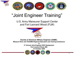 U.S. Army Maneuver Support Center and Fort Leonard Wood (FLW)