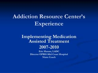 Addiction Resource Center s  Experience