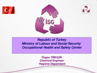 Republic of Turkey Ministry of Labour and Social Security,  Directorate General of Occupational Health and Safety