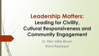 Leadership Matters: Leading for Civility, Cultural Responsiveness and Community Engagement