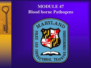 MODULE 47 Blood borne Pathogens