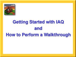 Getting Started with IAQ and How to Perform a Walkthrough