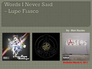 Words I Never Said – Lupe Fiasco