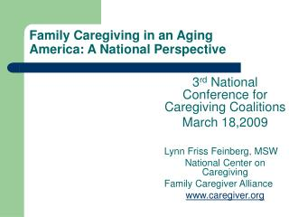 Family Caregiving in an Aging America: A National Perspective