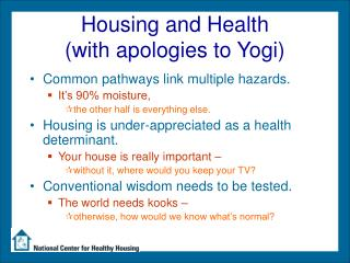 Housing and Health (with apologies to Yogi)