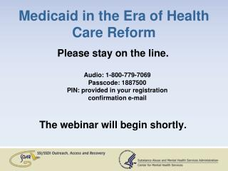 Medicaid in the Era of Health Care Reform