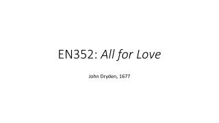 EN352: All for Love