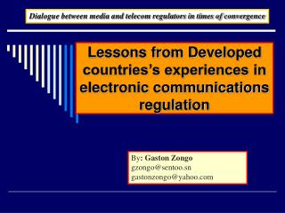 Lessons from Developed countries's experiences in electronic communications regulation