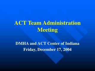 ACT Team Administration Meeting