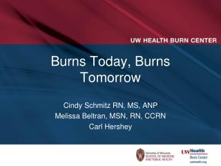 Burns Today, Burns Tomorrow