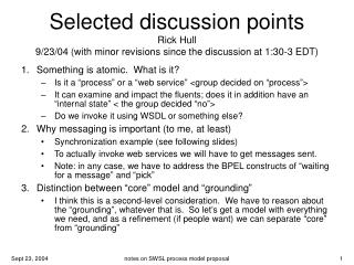 Selected discussion points Rick Hull 9/23/04 (with minor revisions since the discussion at 1:30-3 EDT)