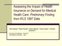 Assessing the Impact of Health Insurance on Demand for Medical Health Care: Preliminary Finding from IFLS 1997 Data