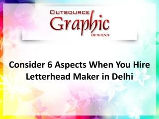 Consider 6 Aspects When You Hire Letterhead Maker in Delhi