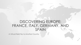 Discovering Europe: France, Italy, Germany, and Spain