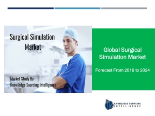 North America Holds Significant Share of Surgical Simulation Market