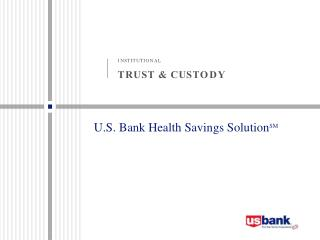 U.S. Bank Health Savings Solution SM