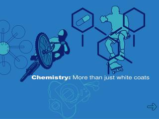 Chemistry: more than just white coats
