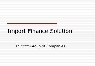 Import Finance Solution