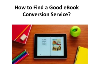 How to Find a Good eBook Conversion Service?