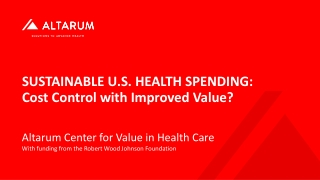 Sustainable U.S. Health Spending: Cost Control with Improved Value?