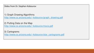 Slides from Dr. Stephen Kobourov