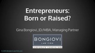 Entrepreneurs: Born or Raised?