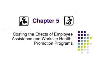 Costing the Effects of Employee Assistance and Worksite Health-Promotion Programs