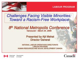 Challenges Facing Visible Minorities: Toward a Racism-Free Workplace   8th National Metropolis Conference  Vancouver - M