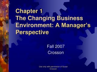 Chapter 1 The Changing Business Environment : A Manager's Perspective