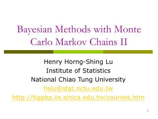 Bayesian Methods with Monte Carlo Markov Chains II