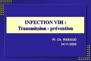 INFECTION VIH :  Transmission - prévention