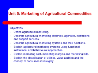 Unit 5: Marketing of Agricultural Commodities