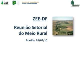 ZEE-DF  Reuni o Setorial    do Meio Rural  Bras lia, 26
