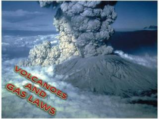 VOLCANOES AND  GAS LAWS