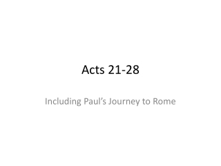 Acts 21-28